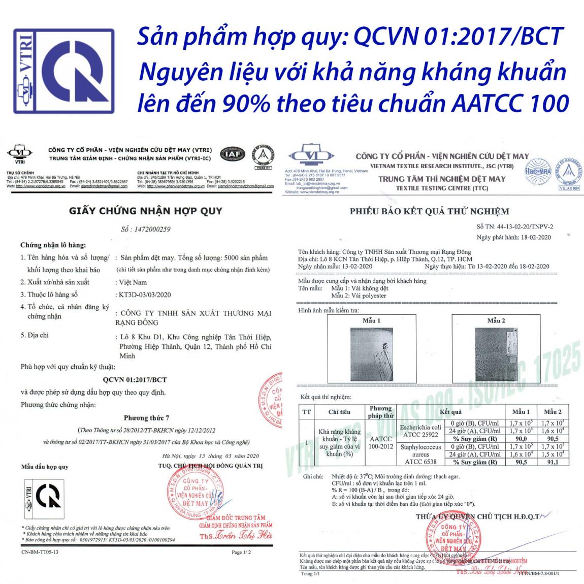 Nguyên liệu với khả năng kháng khuẩn, tỷ lệ suy giảm của vi khuẩn lên đến 90% theo tiêu chuẩn AATCC 100-2012 được giám định bởi Viện Nghiên Cứu Dệt May TPHCM